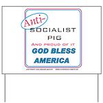 Anti-socialist Pig Yard Sign