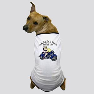 Bad Girls Ride Motorcycles Dog T-Shirt