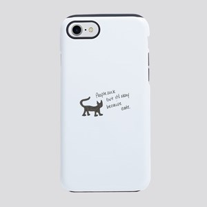 Because Cats iPhone 7 Tough Case