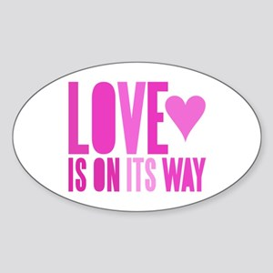 Love Is On Its Way Oval Sticker