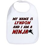my name is lyndon and i am a ninja Bib