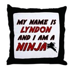 my name is lyndon and i am a ninja Throw Pillow
