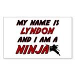my name is lyndon and i am a ninja Sticker (Rectan