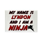 my name is lyndon and i am a ninja Rectangle Magne