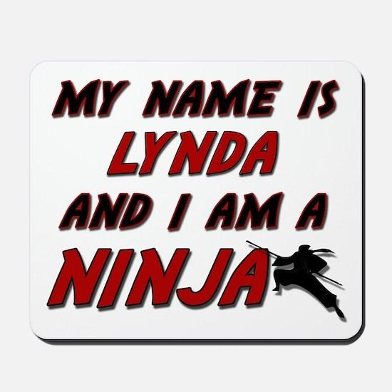 my name is lynda and i am a ninja Mousepad