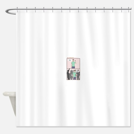 Why i am like a cat Shower Curtain