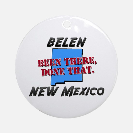 belen new mexico - been there, done that Ornament