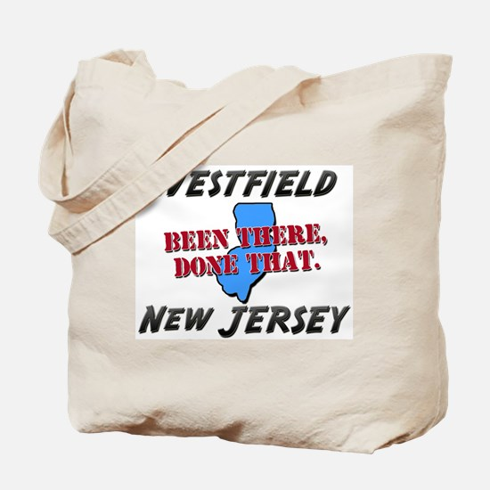 westfield new jersey - been there, done that Tote