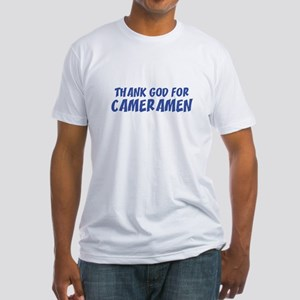 THANK GOD FOR CAMERAMEN  Fitted T-Shirt