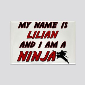 my name is lilian and i am a ninja Rectangle Magne