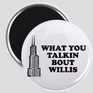 What You Talkin Bout Willis Magnet