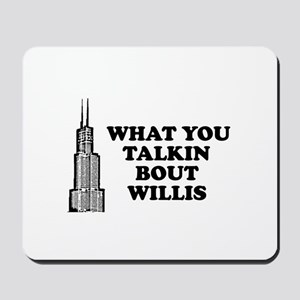 What You Talkin Bout Willis Mousepad