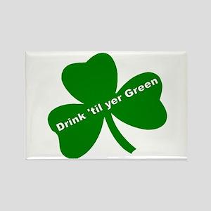 DRINK TIL YER GREEN Rectangle Magnet