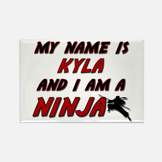 my name is kyla and i am a ninja Rectangle Magnet