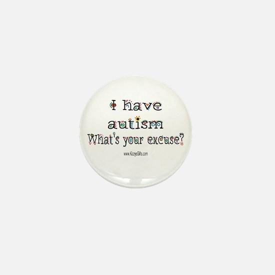 AUTISM EXCUSE Mini Button