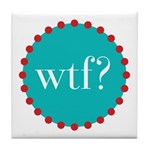 what the fig? Tile Coaster