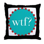 what the fig? Throw Pillow