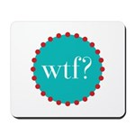 what the fig? Mousepad