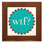 what the fig? Framed Tile