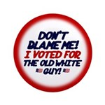 """Don't Blame Me! 3.5"""" Button (100 pack)"""