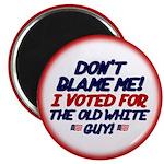 "Don't Blame Me! 2.25"" Magnet (10 pack)"