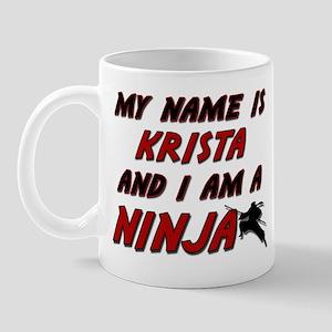 my name is krista and i am a ninja Mug