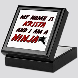 my name is krista and i am a ninja Keepsake Box