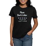 Please Dont Litter Women's Dark T-Shirt