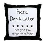 Please Dont Litter Throw Pillow