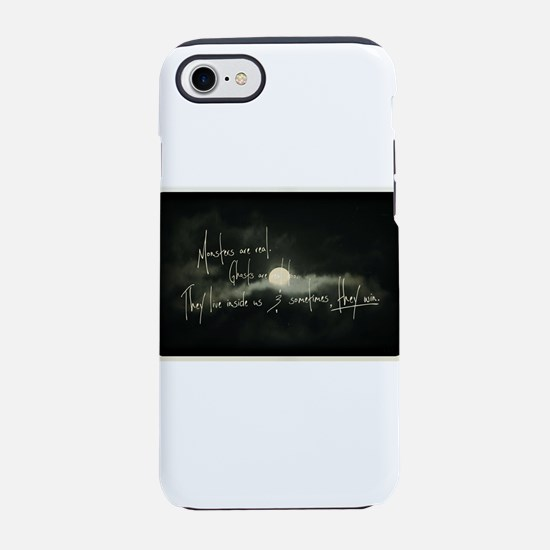 Monsters are real, ghosts are iPhone 7 Tough Case