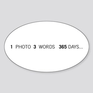 1PHOTO 3WORDS 365DAYS...Oval Sticker