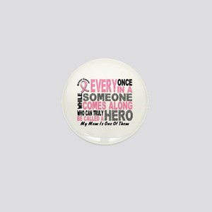 HERO Comes Along 1 Mom BREAST CANCER Mini Button