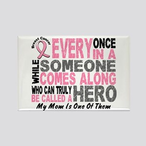 HERO Comes Along 1 Mom BREAST CANCER Rectangle Mag