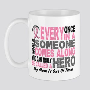 HERO Comes Along 1 Mom BREAST CANCER Mug