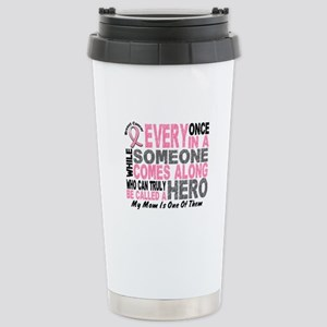 HERO Comes Along 1 Mom BREAST CANCER Stainless Ste