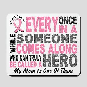 HERO Comes Along 1 Mom BREAST CANCER Mousepad