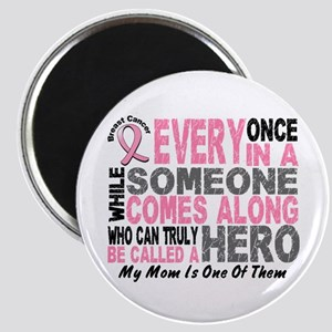 HERO Comes Along 1 Mom BREAST CANCER Magnet