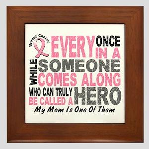 HERO Comes Along 1 Mom BREAST CANCER Framed Tile