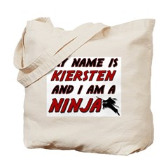my name is kiersten and i am a ninja Tote Bag