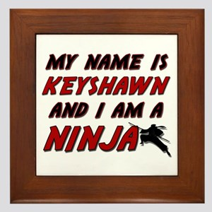 my name is keyshawn and i am a ninja Framed Tile