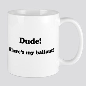 Dude! Where's my Bailout Mug