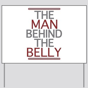 The Man Behind The Belly Yard Sign