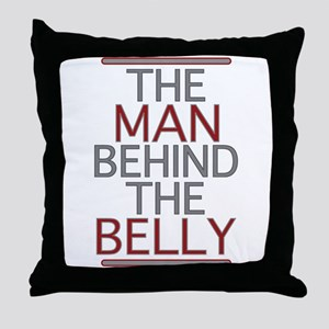 The Man Behind The Belly Throw Pillow