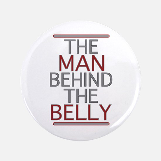 """The Man Behind The Belly 3.5"""" Button"""