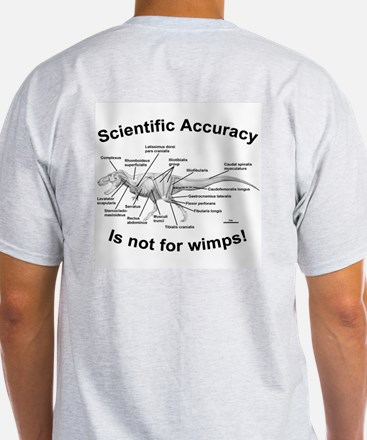 """Scientific Accuracy isn't for wimps!"" T-shirt"