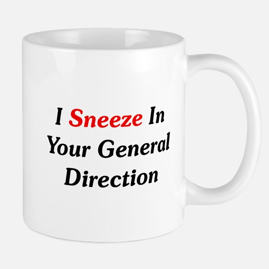 I Sneeze In Your Direction Mug