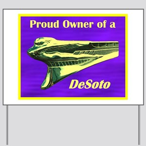"""""""Proud Owner of a DeSoto"""" Yard Sign"""