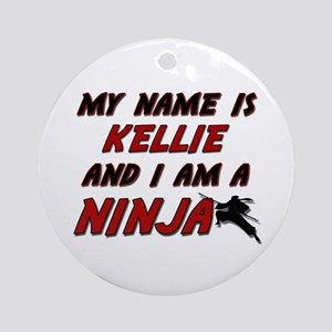 my name is kellie and i am a ninja Ornament (Round