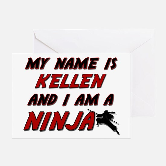 my name is kellen and i am a ninja Greeting Card