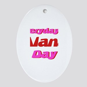 Everyday is Alana Day Oval Ornament